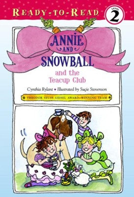Annie and Snowball and the Teacup Club - eBook  -     By: Cynthia Rylant