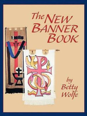 The New Banner Book   -     By: Betty Wolfe
