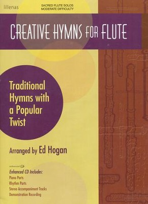 Creative Hymns For Flute, Book W/ Enhanced CD  -     By: Ed Hogan