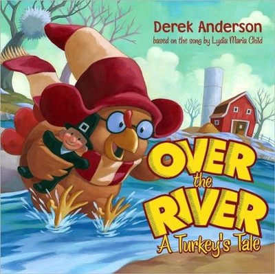 Over the River: A Turkey's Tale - eBook  -     By: Public Domain     Illustrated By: Derek Anderson