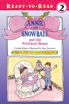 Annie and Snowball and the Prettiest House - eBook  -     By: Cynthia Rylant