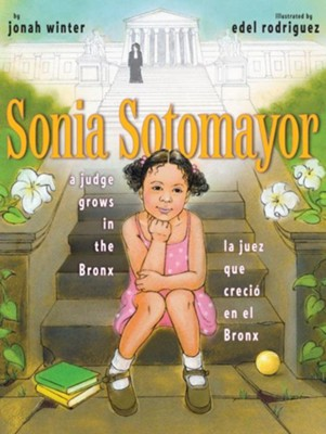 Sonia Sotomayor: A Judge Grows in the Bronx/La juez que crecio en el Bronx - eBook  -     By: Jonah Winter