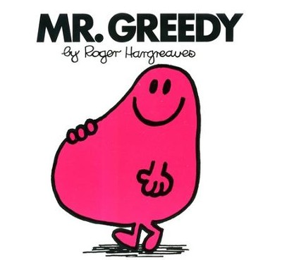 Mr. Greedy  -     By: Roger Hargreaves