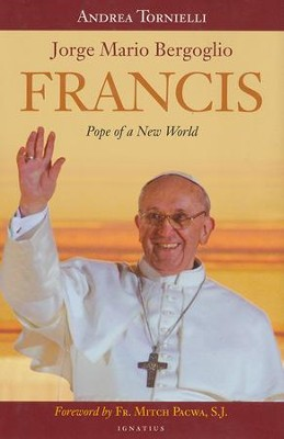 Francis: Pope of a New World  -     By: Andrea Tornielli