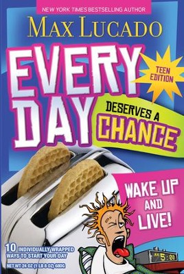 Every Day Deserves a Chance - Teen Edition: Wake Up and Live! - eBook  -     By: Max Lucado
