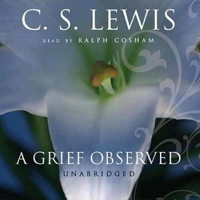 A Grief Observed A Grief Observed - unabridged audiobook on MP3-CD  -     Narrated By: Ralph Cosham     By: C.S. Lewis