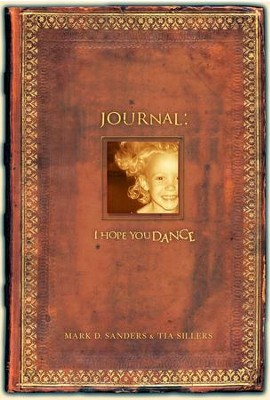 I Hope You Dance Journal - eBook  -     By: Mark D. Sanders, Tia Sillers