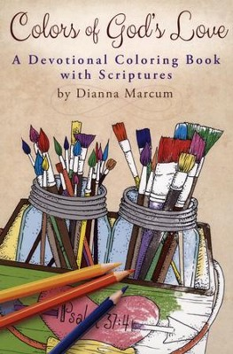 Colors of God's Love: A Devotional Coloring Book with Scriptures   -     By: Dianna Marcum
