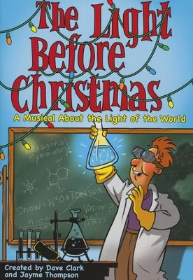 The Light Before Christmas: A Musical About the Light  of the World  -