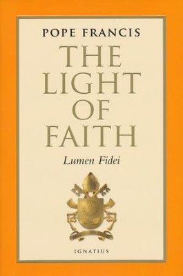 Light of Faith: Lumen Fidei  -     By: Pope Francis