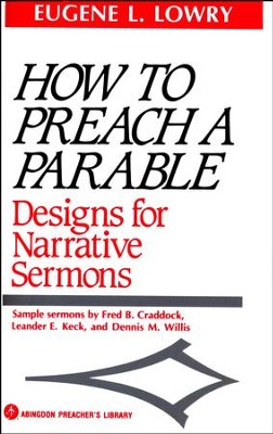 How to Preach a Parable: Designs for Narrative Sermons   -     By: Eugene L. Lowry