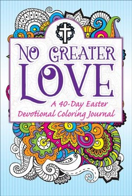 No Greater Love-A 40-Day Devotional Coloring Journal  -