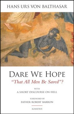 Dare We Hope That All Men Be Saved-2nd Ed: With a Short Discourse on Hell  -     By: Hans Urs von Balthasar