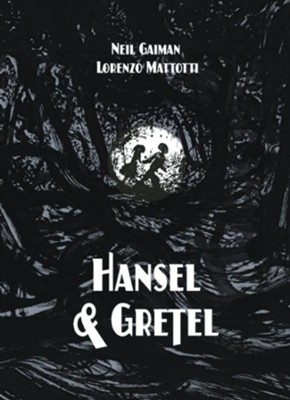 Hansel and Gretel Deluxe Edition  -     By: Neil Gaiman     Illustrated By: Lorenzo Mattotti