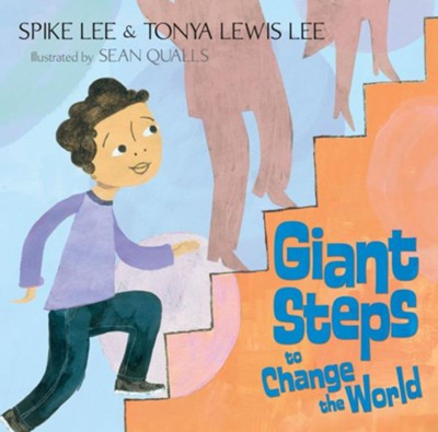 Giant Steps to Change the World - eBook  -     By: Spike Lee