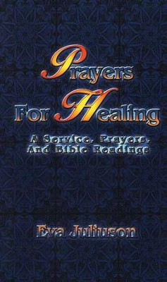 Prayers For Healing  -     By: Eva Juliuson