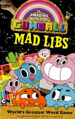 The Amazing World of Gumball Mad Libs  -     By: Roger Price, Leonard Stern