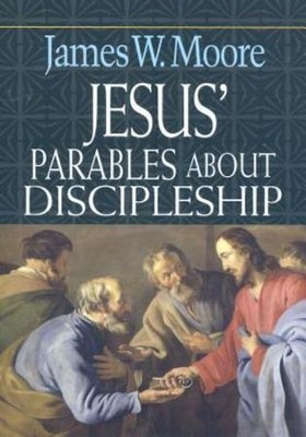 Jesus' Parables About Discipleship - eBook  -     By: James Moore