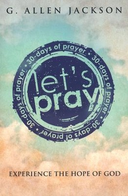 Let's Pray: 30 Days of Prayer - Experience the Hope of God  -