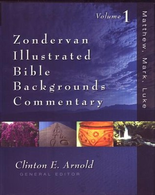 Zondervan Illustrated Bible Backgrounds Commentary: Matthew, Mark, Luke  -     Edited By: Clinton E. Arnold     By: Edited by Clinton E. Arnold