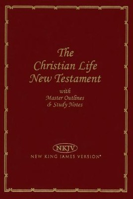 NKJV The Christian Life New Testament, Leatherflex, burgundy  -     By: Bible