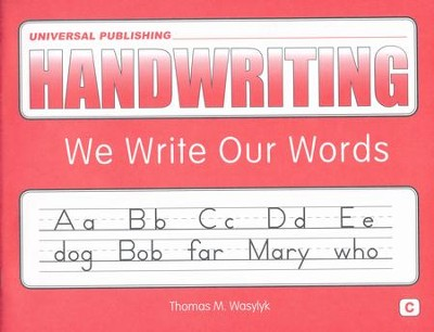 Original Handwriting: We Write Our Words (Book C, Grade 1)  -     By: Thomas M. Wasylyk