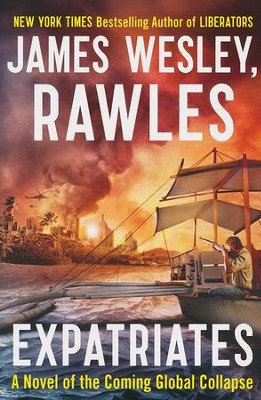 Expatriates, Coming Collapse Series #4   -     By: James Wesley Rawles