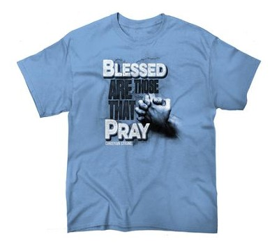 Blessed Are Those That Pray Shirt, Blue, Medium  -