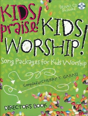 Kids Praise! Kids Worship!: Song Packages for Kids Worship  -     By: Cherry T. Garasi