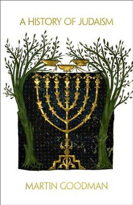A History of Judaism  -     By: Martin Goodman