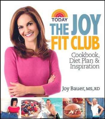 Joy Fit Club: Cookbook, Diet Plan & Inspiration  -     By: Joy Bauer