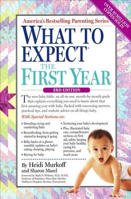 What to Expect The First Year  -     By: Heidi Murkoff