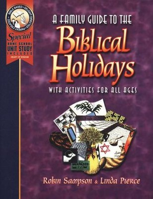 A Family Guide to Biblical Holidays: with Activities for All Ages  -     By: Robin Sampson, Linda Pierce