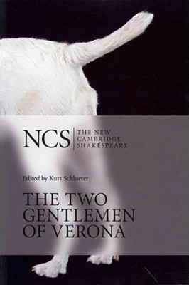 The New Cambridge Shakespeare: The Two Gentlemen of Verona, 2nd Edition  -     Edited By: Kurt Schlueter, Lucy Munro     By: William Shakespeare
