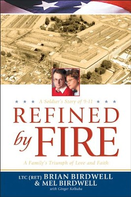 Refined by Fire: A Family's Triumph of Love and Faith - eBook  -     By: Lt. Col. Brian Birdwell, Mel Birdwell