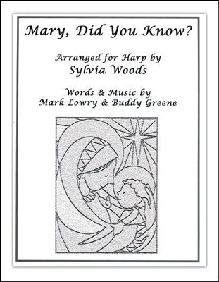 Mary, Did You Know? (Arranged for Harp)   -     By: Sylvia Woods