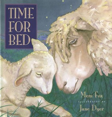 Time for Bed   -     By: Mem Fox