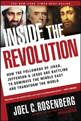 Inside the Revolution: How the Followers of Jihad, Jefferson, and Jesus Are Battling to Dominate the Middle East and Transform the World - eBook  -     By: Joel C. Rosenberg