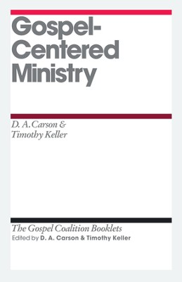 Gospel-Centered Ministry: Gospel Coalition Booklets -eBooks  -