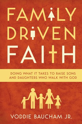 Family Driven Faith (Paperback Edition with Study Questions ): Doing What It Takes to Raise Sons and Daughters Who Walk with God - eBook  -     By: Voddie Baucham Jr.