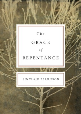 The Grace of Repentance (Repackaged Edition) - eBook  -     By: Sinclair Ferguson