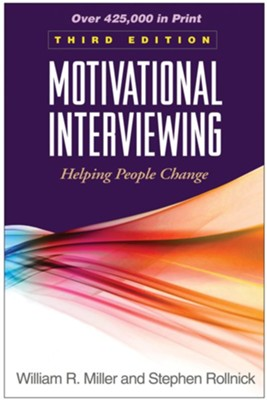 Motivational Interviewing, Third Edition: Helping People Change  -     By: William R. Miller Ph.D., Stephen Rollnick Ph.D.