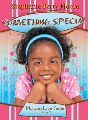 Something Special - eBook  -     By: Stephanie Perry Moore