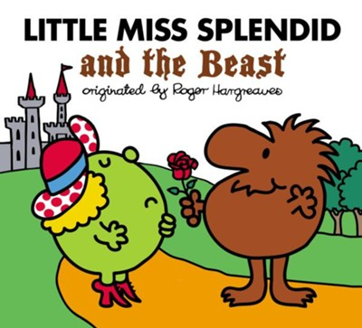 Little Miss Splendid and the Beast  -     By: Alice Downes