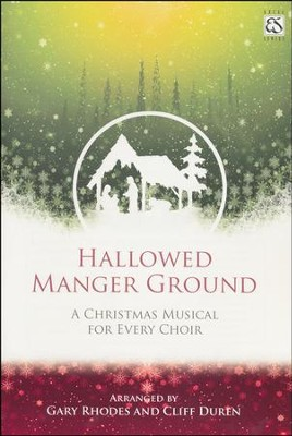 Hallowed Manger Ground: A Christmas Musical for Every Choir  -