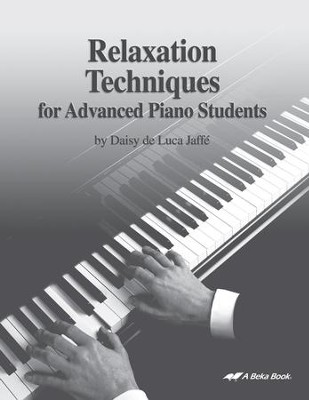 Abeka Relaxation Techniques for Advanced Piano Students   -
