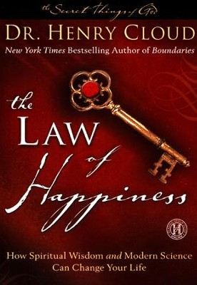 The Law of Happiness: How Spiritual Wisdom and Modern Science Can Change Your Life  -     By: Dr. Henry Cloud