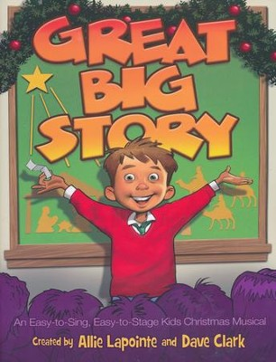 Great Big Story-An Easy-to-Sing-to-Stage Kids Christmas Musical  -