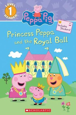 Princess Peppa and the Royal Ball (Peppa Pig: Level 1 Reader)  -     By: Courtney Carbone