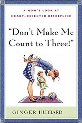 Don't Make Me Count to Three! - eBook  -     By: Ginger Hubbard
